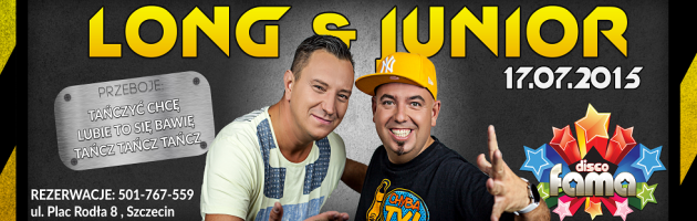 KONCERT ★ LONG & JUNIOR ★ PIĄTEK ★ 17.07.2015 ★ DISCO FAMA